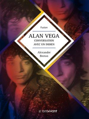 cover image of Alan Vega, conversation avec un indien