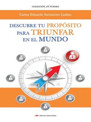 cover image of Descubre tu Propósito para triunfar en el mundo