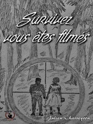 cover image of Survivez vous êtes filmés