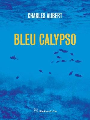 cover image of Bleu Calypso