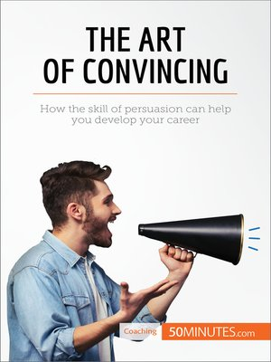 cover image of The Art of Convincing