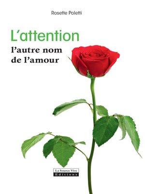 cover image of L'attention, l'autre nom de l'amour
