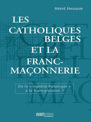 cover image of Les catholiques belges et la franc-maçonnerie