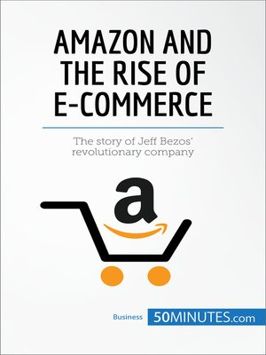 cover image of Amazon and the Rise of E-commerce
