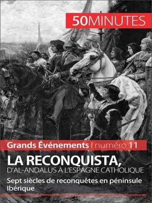 cover image of La Reconquista, d'al-Andalus à l'Espagne catholique