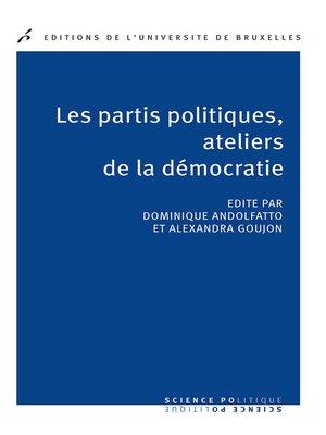 cover image of Les partis politique, ateliers de la démocratie