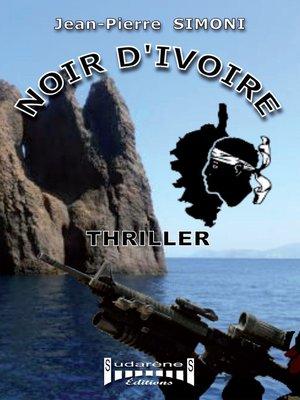 cover image of Noir d'ivoire