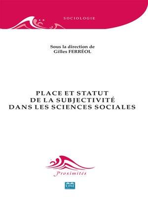 cover image of Place et statut de la subjectivité dans les sciences sociales
