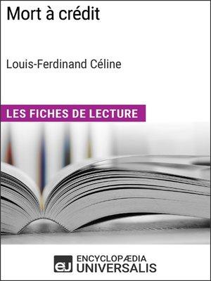 cover image of Mort à crédit de Louis-Ferdinand Céline (Les Fiches de Lecture d'Universalis)