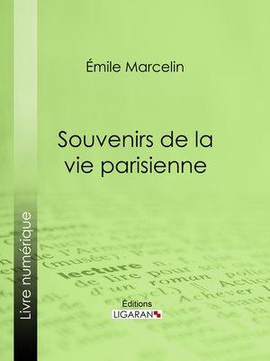 cover image of Souvenirs de la vie parisienne