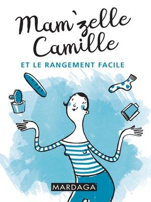 cover image of Mam'zelle Camille et le rangement facile