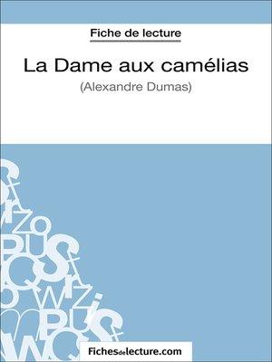 cover image of La Dame aux camélias d'Alexandre Dumas (Fiche de lecture)