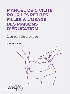 cover image of Manuel de civilité pour les petites filles à l'usage des maisons d'éducation