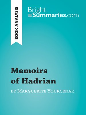 cover image of Memoirs of Hadrian by Marguerite Yourcenar (Book Analysis)