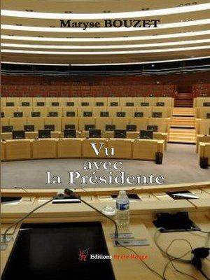 cover image of Vu avec la Présidente