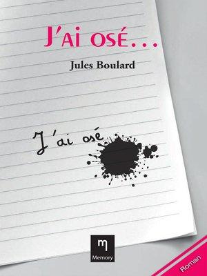cover image of J'ai osé...