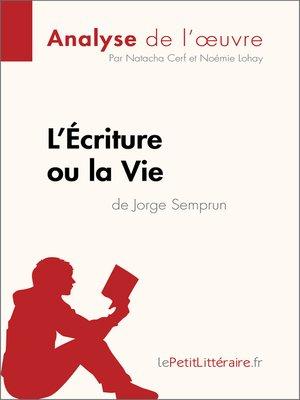 cover image of L'Écriture ou la Vie de Jorge Semprun (Analyse de l'oeuvre)