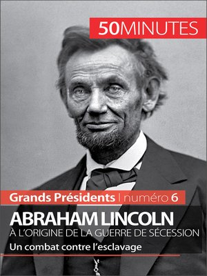 cover image of Abraham Lincoln, à l'origine de la guerre de Sécession