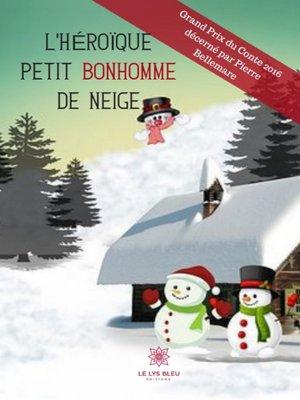 cover image of L'héroïque petit bonhomme de neige