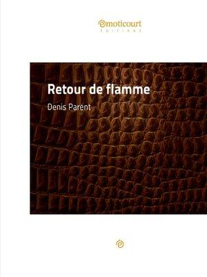 cover image of Retour de flamme