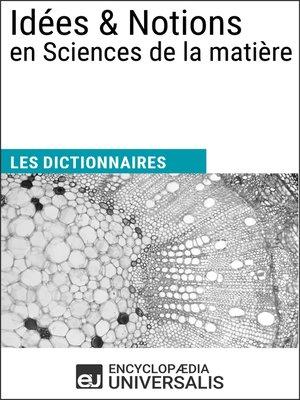 cover image of Dictionnaire des Idées & Notions en Sciences de la matière