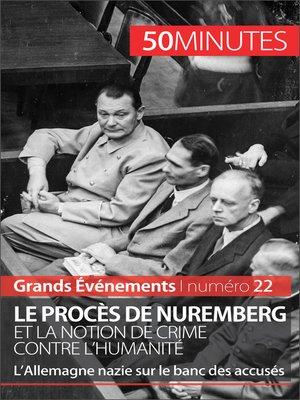 cover image of Le procès de Nuremberg et la notion de crime contre l'humanité