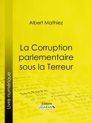 cover image of La Corruption parlementaire sous la Terreur