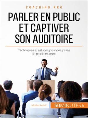 cover image of Parler en public et captiver son auditoire