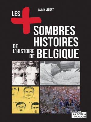 cover image of Les plus sombres histoires de l'histoire de Belgique