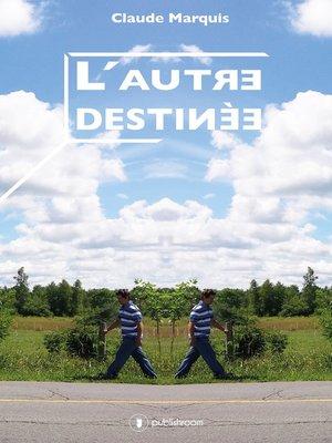 cover image of L'autre destinée