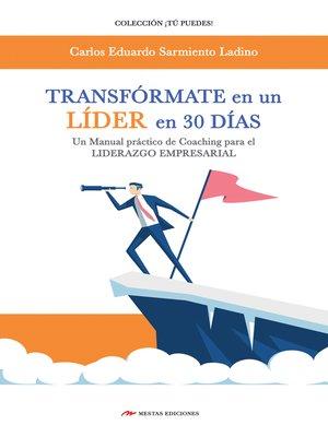 cover image of Transfórmate en un líder en 30 días