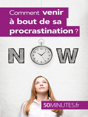 cover image of Comment venir à bout de sa procrastination ?