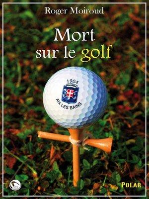 cover image of Mort sur le golf