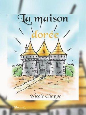 cover image of La maison dorée