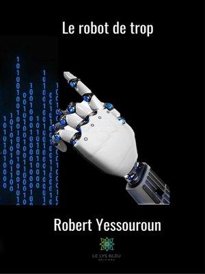 cover image of Le robot de trop