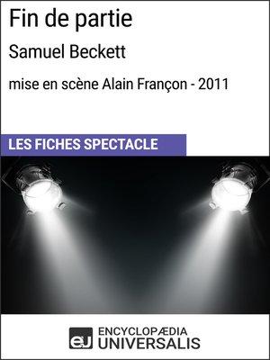 cover image of Fin de partie (SamuelBeckett--mise en scène Alain Françon--2011)