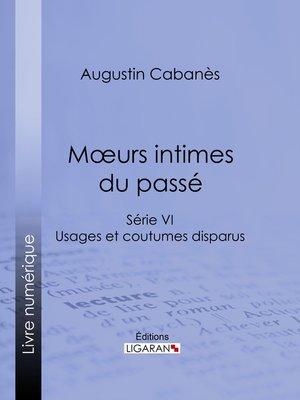 cover image of Mœurs intimes du passé
