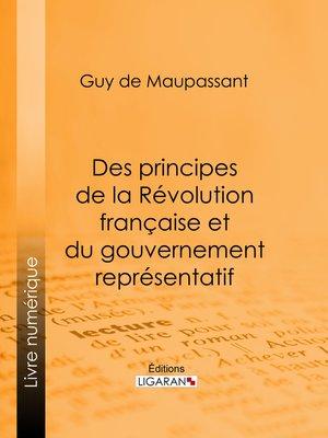 cover image of Des principes de la Révolution Française et du gouvernement représentatif