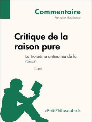 cover image of Critique de la raison pure de Kant--La troisième antinomie de la raison (Commentaire)
