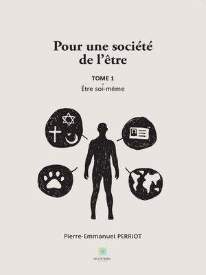 cover image of Pour une société de l'être--Tome I