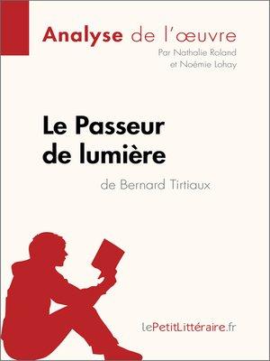 cover image of Le Passeur de lumière de Bernard Tirtiaux (Analyse de l'oeuvre)