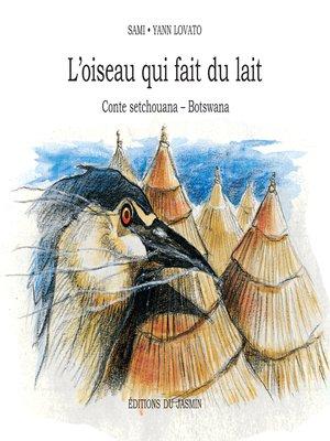 cover image of L'Oiseau qui fait du lait