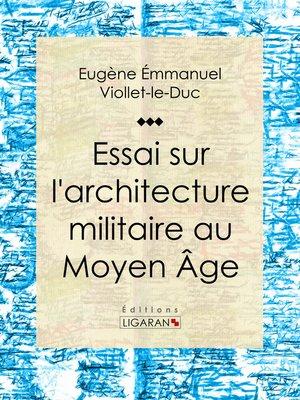 cover image of Essai sur l'architecture militaire au Moyen Âge