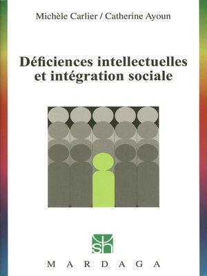 cover image of Déficiences intellectuelles et intégration sociale