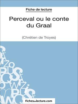 cover image of Perceval ou le conte du Graal de Chrétien de Troyes (Fiche de lecture)