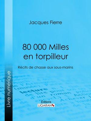 cover image of 80 000 Milles en torpilleur