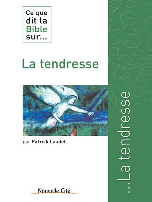 cover image of Ce que dit la Bible sur la Tendresse