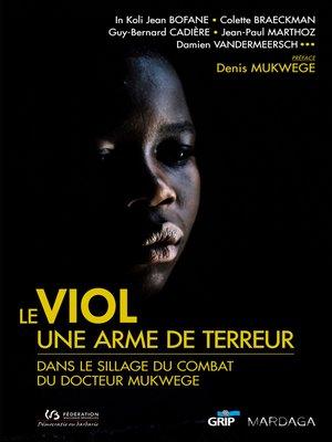 cover image of Le viol, une arme de terreur