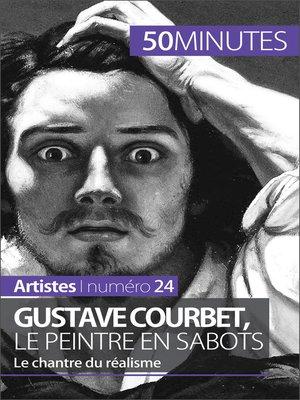 cover image of Gustave Courbet, le peintre en sabots