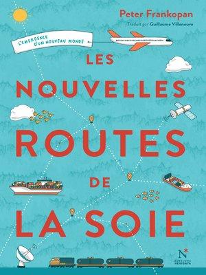 cover image of Les nouvelles routes de la soie